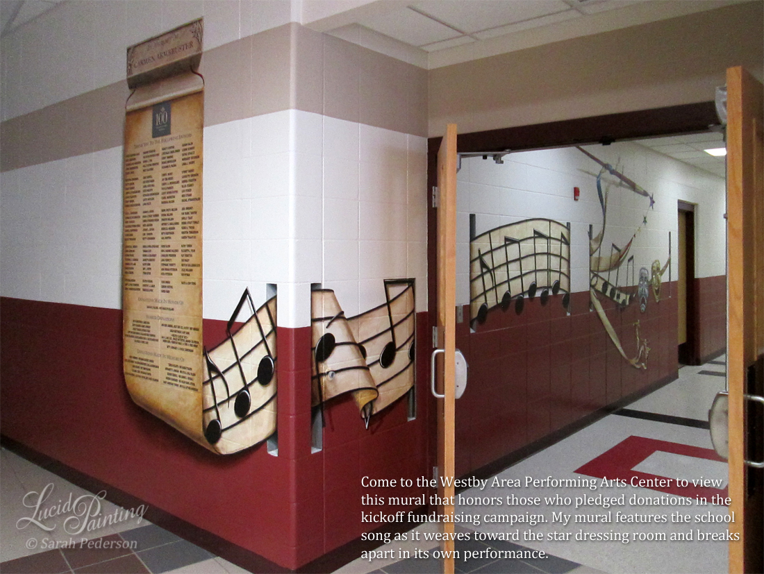This mural is painted in memory of Carmen Armbruster and pays tribute to the initial donors to FAFWA for the new WAPAC. The trompe l'oeil banner appears to hang on the wall, then is twisted to see the backside with shows a musical staff. The staff weaves through the corner and down the hall toward the star dressing room. The school song is featured, as are drama/comedy masks, paintbrush, ribbons painted to look like dancers, and stars. Visit the Westby Area School District in the Middle School Commons to see the mural in person.