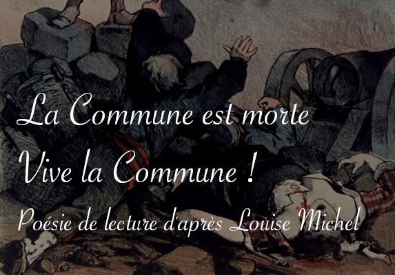 Poésie de lecture La Commune est morte vive la Commune d'après Louise Michel - Carnet de recherches de Lucie Choupaut
