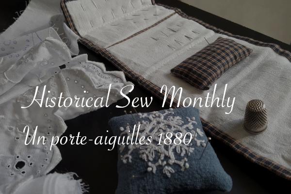 Historical Sew Monthly porte-aiguilles 1880 Carnet de recherches de Lucie Choupaut