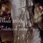 toilettes de soirée 1880 - Carnet de recherches de Lucie Choupaut