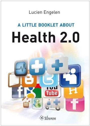 A Little Booklet About Health 2.0 Kindle Edition