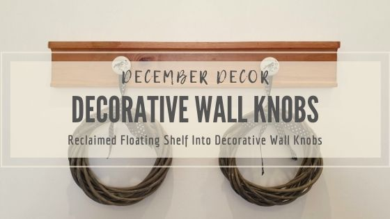 Reclaimed Floating Shelf Into Decorative Wall Knobs A Cosy Garden Cottage