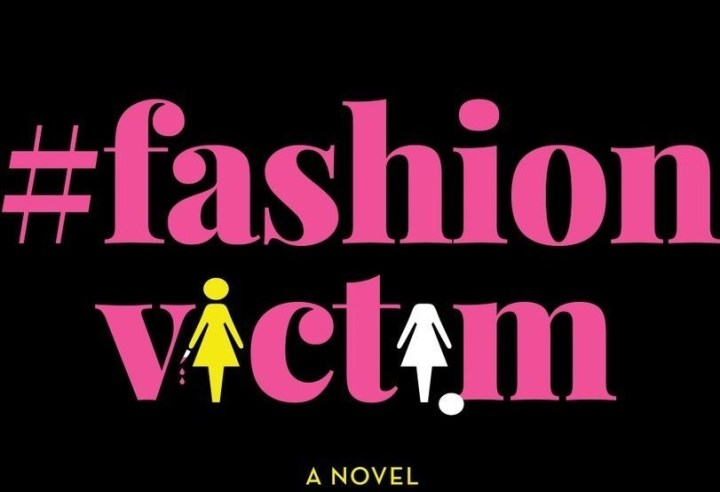 Don't Book Back //  #fashionvictim: A Novel by Amina Akhtar, @Drrramina
