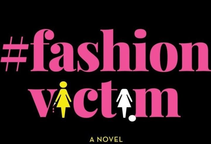 Don't Book Back //  #fashionvictim: A Novel by Amina Akhtar, @Drrramina