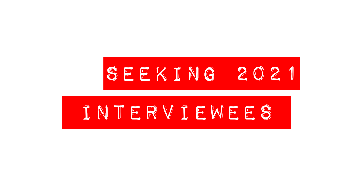 Call for 2021 interviewees