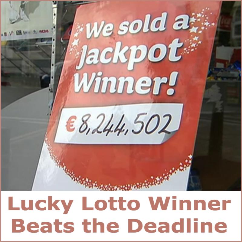 Lucky Lotto Winner Beats the Deadline