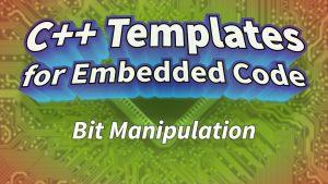 Bit Manipulation using Templates