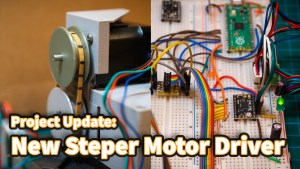 Project Update: New Stepper Motor Driver