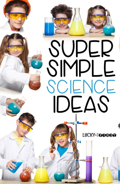 super-simple-science-ideas-science-made-easy-with-simple-ideas-lucky-to-be-in-first