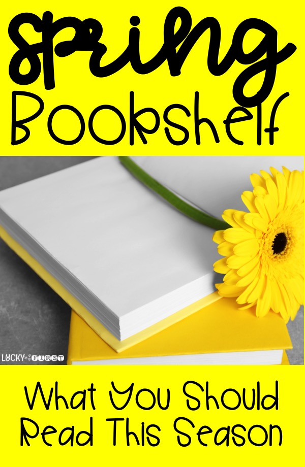 Spring Bookshelf - What You Should Read This Season | Lucky to Be in First
