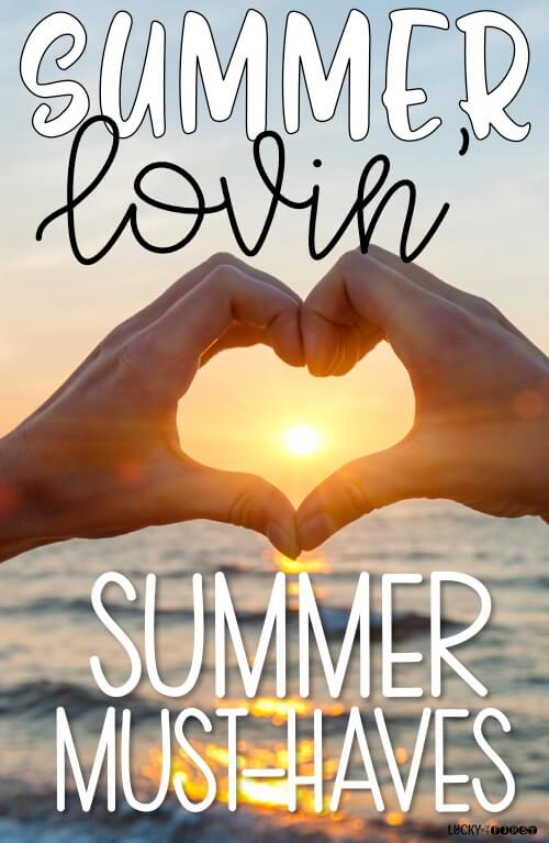 Summer Lovin' - My Summer Must Haves