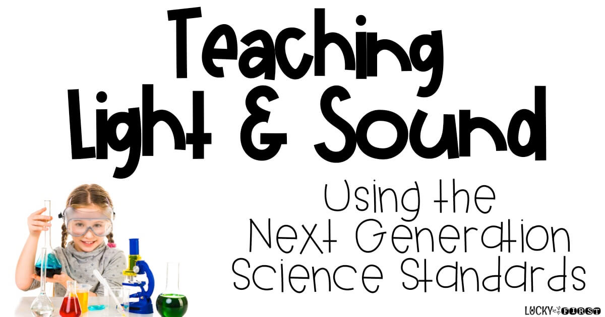 Teaching Light & Sound Next Generation Science Standards Made Easy