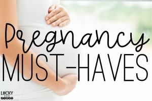 My Pregnancy Must-Haves