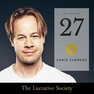 Craig Clemens - The Lucrative Society
