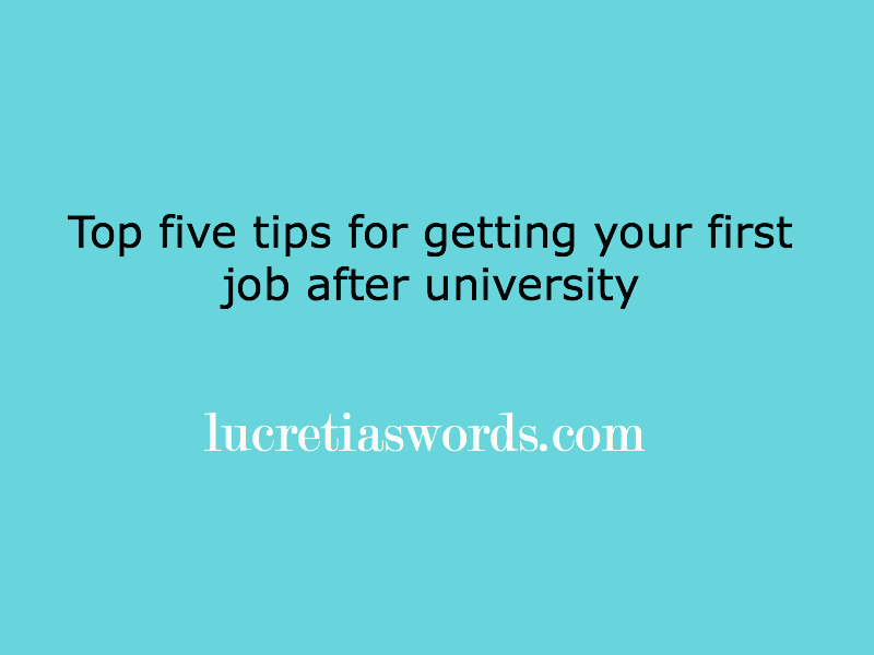 How to get your first job after university