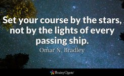 Set Your Course By The Stars Not By The Lights Of Every P Ing Ship