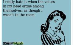 I Really It When The Voices In My Head