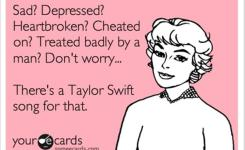 Funny Quotes By Taylor Swift Broken Up Sad Depressed Someecards