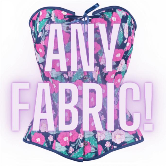 Any Fabric!