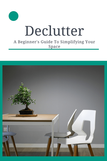 Declutter: A Beginner's Guide to Simplifying Your Space