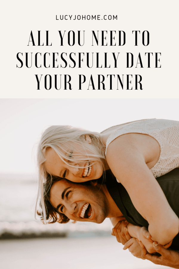 All You Need to Successfully Date Your Partner