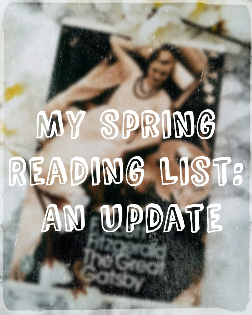 My Spring Reading List: An Update