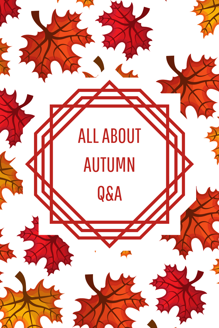 All About Autumn (Q&A with me)