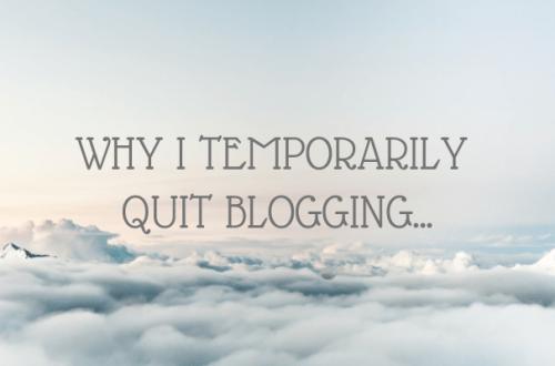 Why I temporarily quit blogging