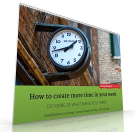 How to create more time in your week - free workbook by Lucy Stanyer Life Coach