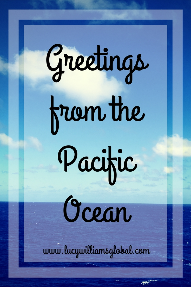 Greetings from the Pacific Ocean - Lucy Williams Global