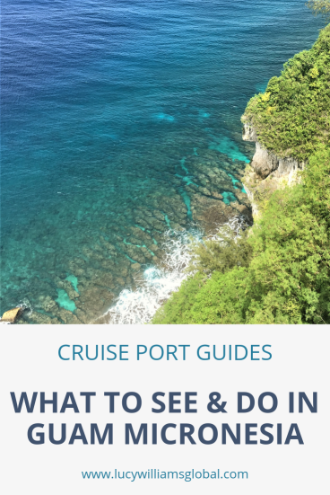 What to see and do in Guam Micronesia - Lucy Williams Global