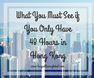What you must see if you only have 48 Hours in Hong Kong
