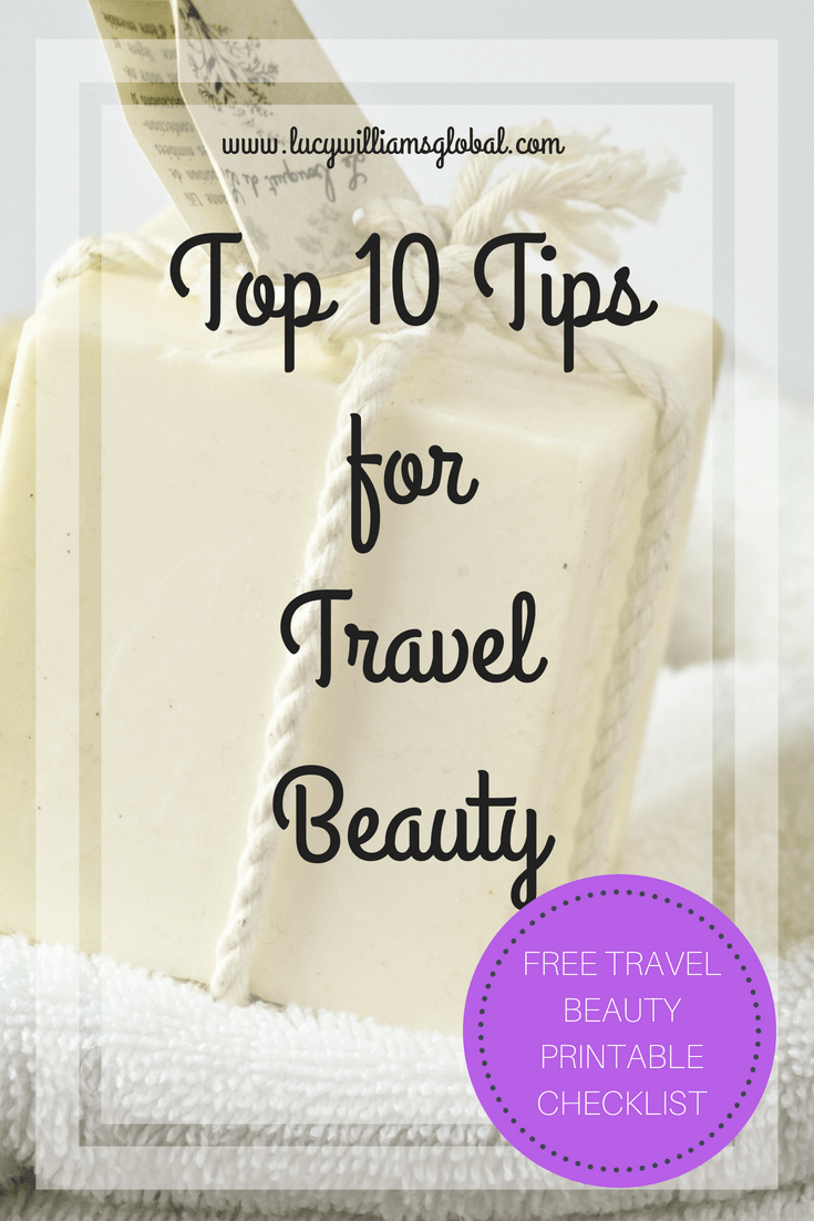Top 10 Tips for Travel Beauty - Lucy Williams Global