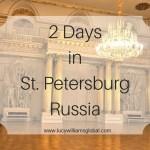 2 Days in St. Petersburg Russia