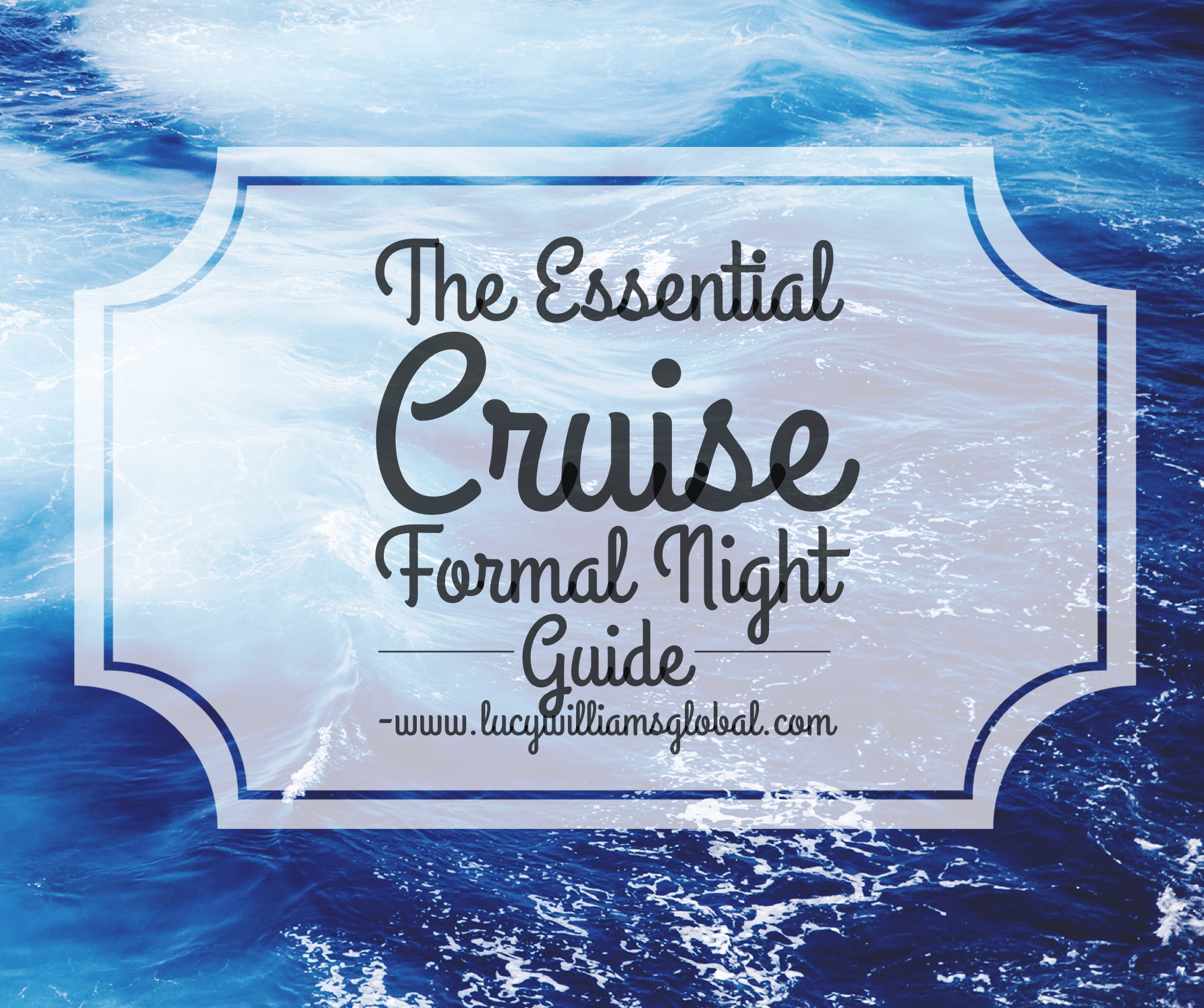 The Essential Cruise Formal Night Guide