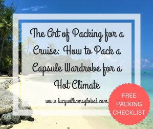 The Art of Packing for a Cruise- How to Pack a Capsule Wardrobe for a Hot Climate UK - Lucy Williams Global