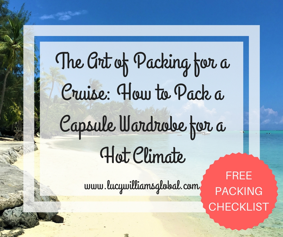 The Art of Packing for a Cruise- How to Pack a Capsule Wardrobe for a Hot Climate