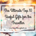 The Ultimate Top 10 Useful Gifts for the Traveller UK - Lucy Williams Global