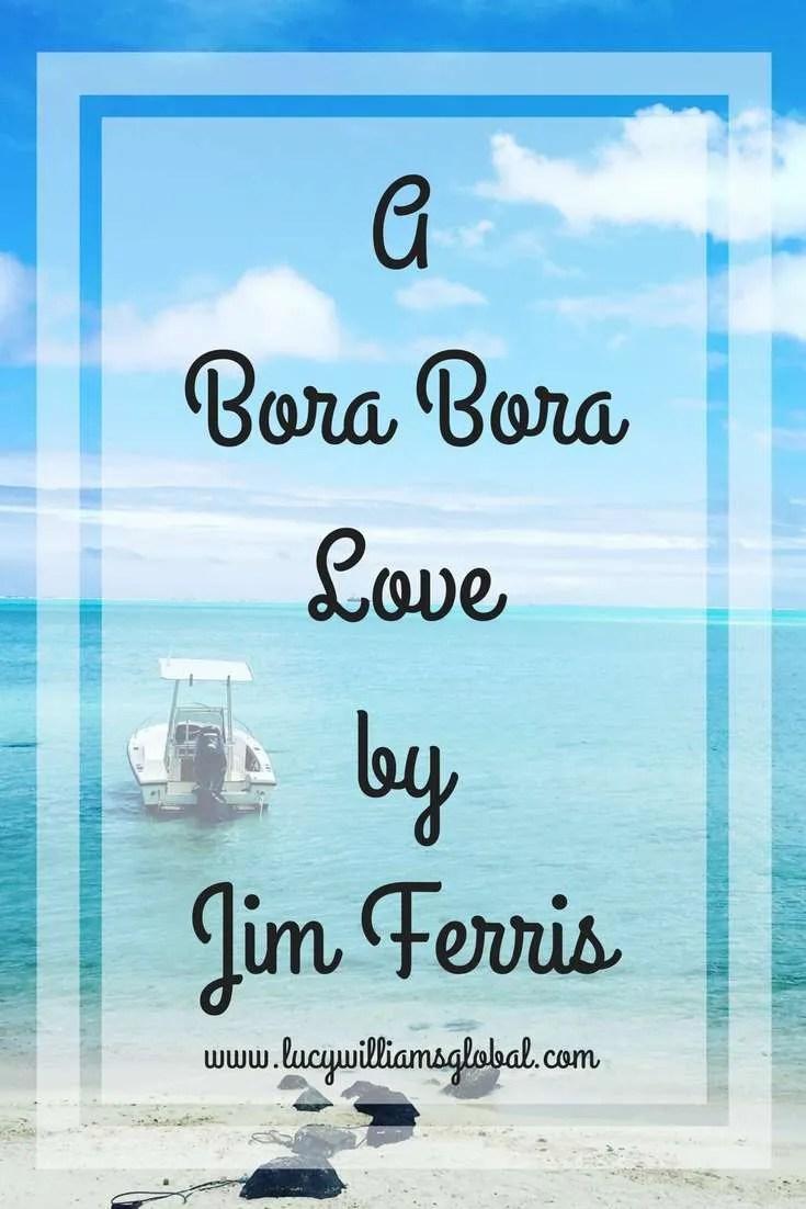 A Bora Bora Love by Jim Ferris - Lucy Williams Global