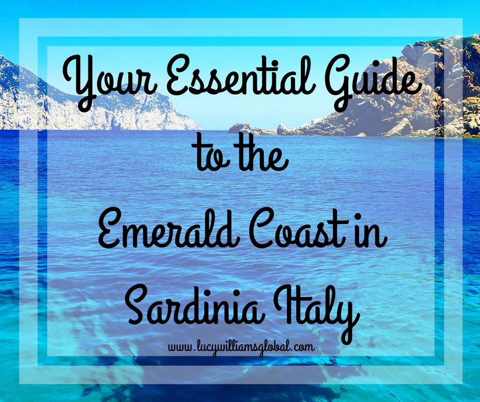 Your Essential Guide to Vacationing on the Emerald Coast in Sardinia Italy - Lucy Williams Global - Beaches - Wine Tasting - Turquoise Water