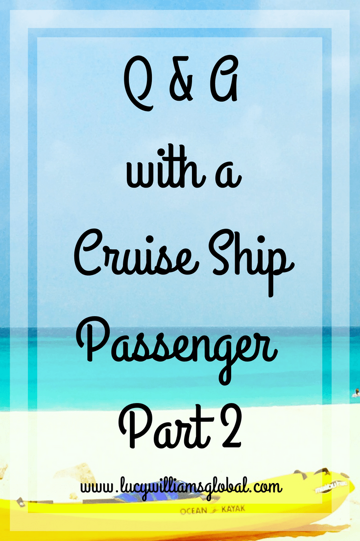 Q & A with a Cruise Ship Passenger Part 2 - Lucy Williams Global