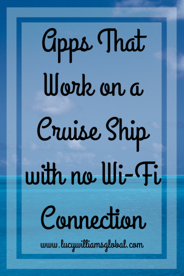 Apps That Work on a Cruise Ship with no Wi-Fi Connection - Lucy Williams Global