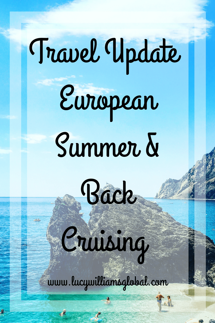 Travel Update - European Summer & Back Cruising - Lucy Williams Global
