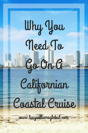 Why You Need To Go On A Californian Coastal Cruise