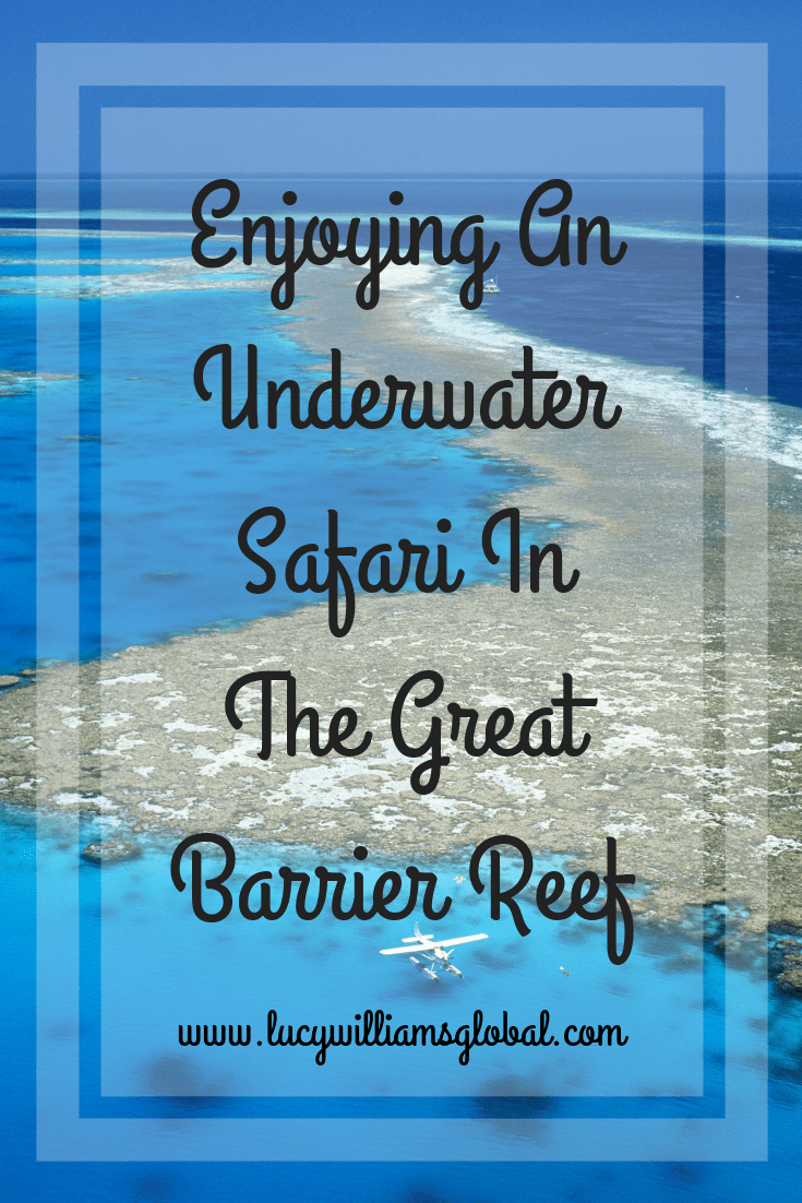 Enjoying An Underwater Safari In The Great Barrier Reef Australia- Lucy Williams Global