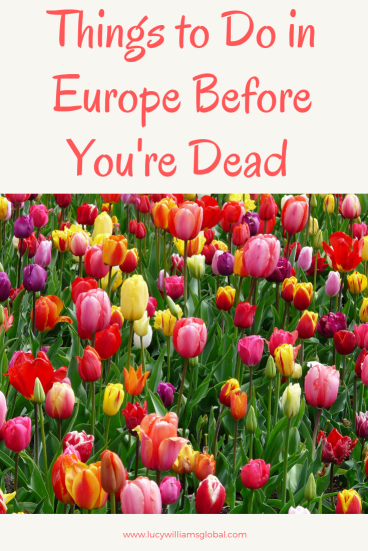 Things to Do in Europe Before You're Dead