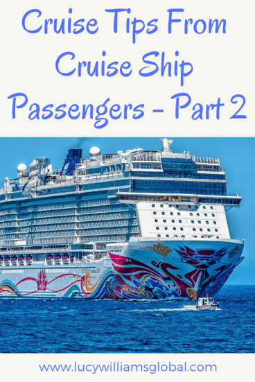 Cruise Tips From Cruise Ship Passengers - Part 2 - Lucy Williams Global