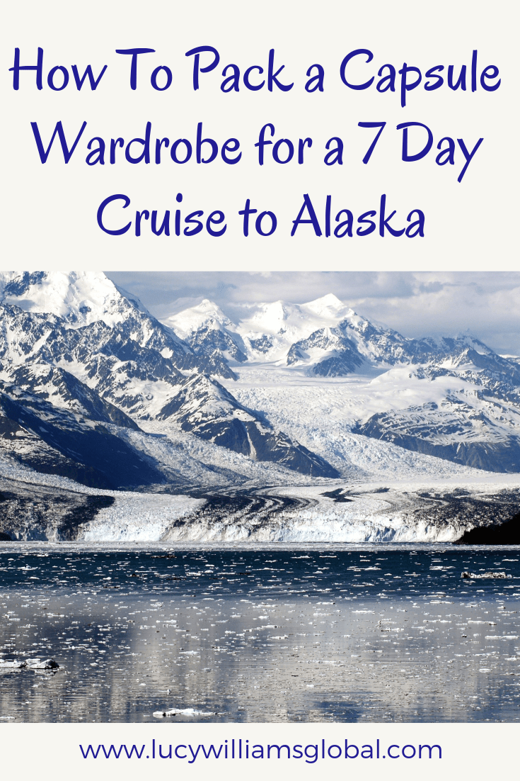 How to pack a capsule wardrobe for a 7 day cruise to Alaska - Lucy Williams Global