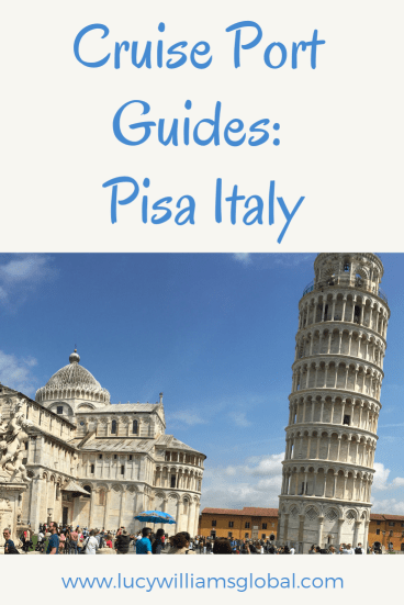 Cruise Port Guides: Pisa Italy - Lucy Williams Global
