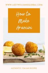 How to Make Arancini - Lucy Williams Global